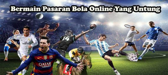 Bermain Pasaran Bola Online Yang Untung