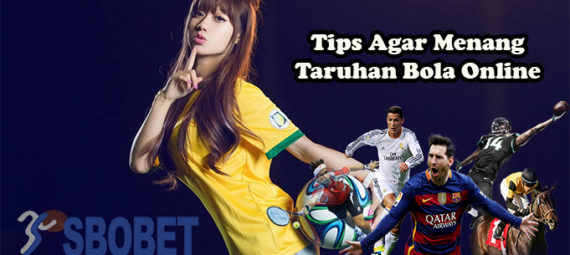 Tips Agar Menang Taruhan Bola Online